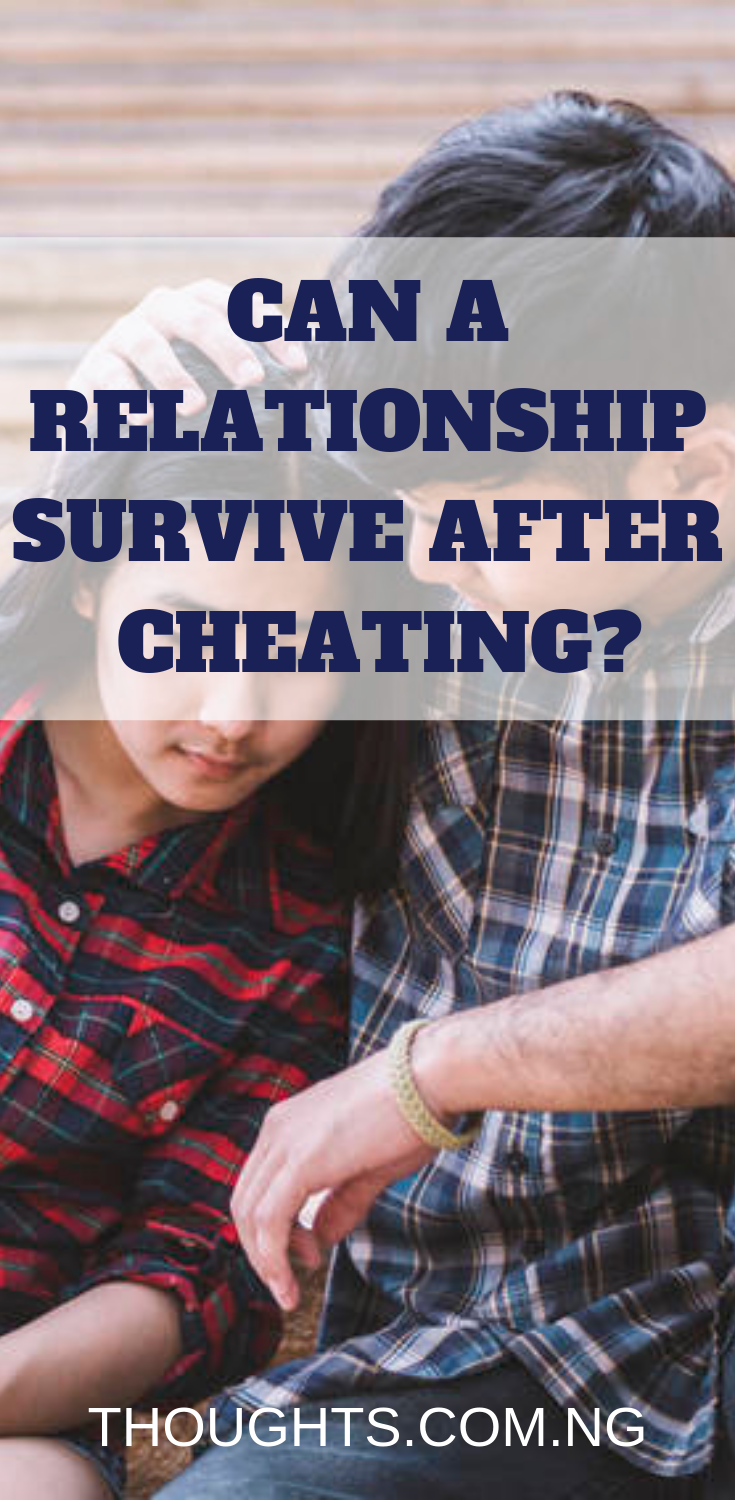 How To Make A Relationship Survive After Cheating Really With