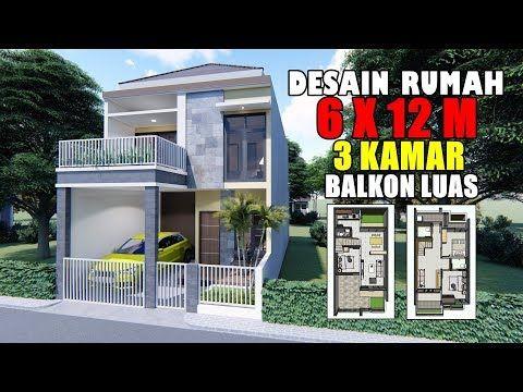 Desain Rumah 6x12 M 2 Lantai 3 Kamar Tidur Dengan Balkon Depan Youtube Desain Rumah Kontemporer Desain Rumah Rumah Kontemporer