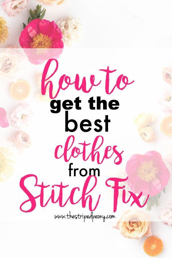 8 Tips to Get your Best Stitch Fix Ever How to get the best clothes is part of Trendy Clothes Stitch Fix - Wondering how to get your best Stitch Fix ever  I've put together my best tips on how to get the best clothes from Stitch Fix