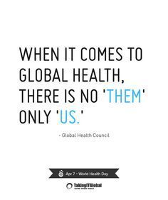 Global Health Quotes Public Health Pinterest World Health Day