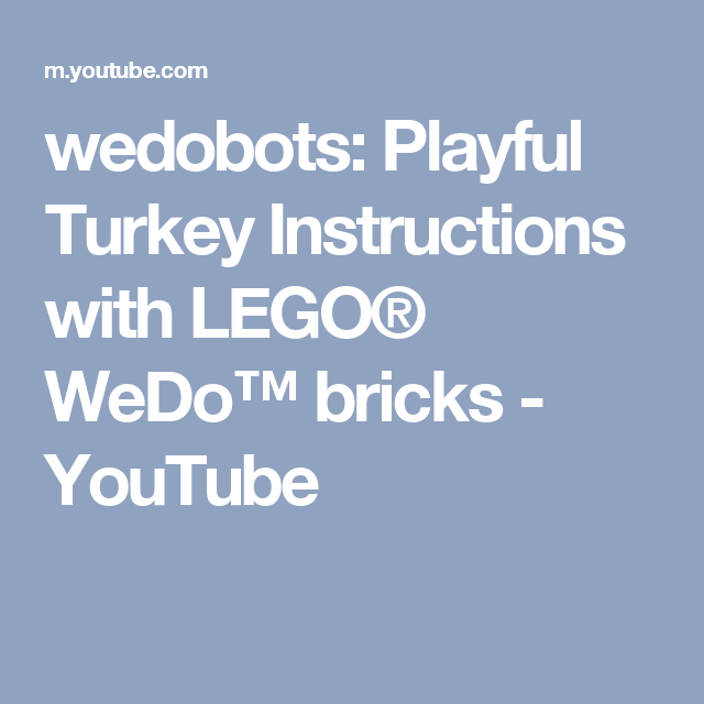 Wedobots Playful Turkey Instructions With Lego Wedo Bricks