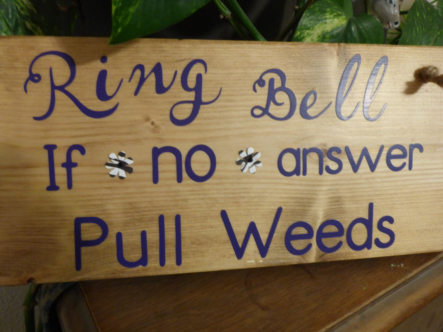 "Homemade wood sign ""Ring Bell - If NO answer - Pull Weeds"": home decor country gardener summer fun welcom by PatchofHeavenCountry on Etsy"