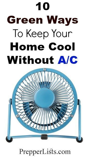 Exceptional Green Ways To Keep Your Home Cool Without An Air Conditioner Good Looking