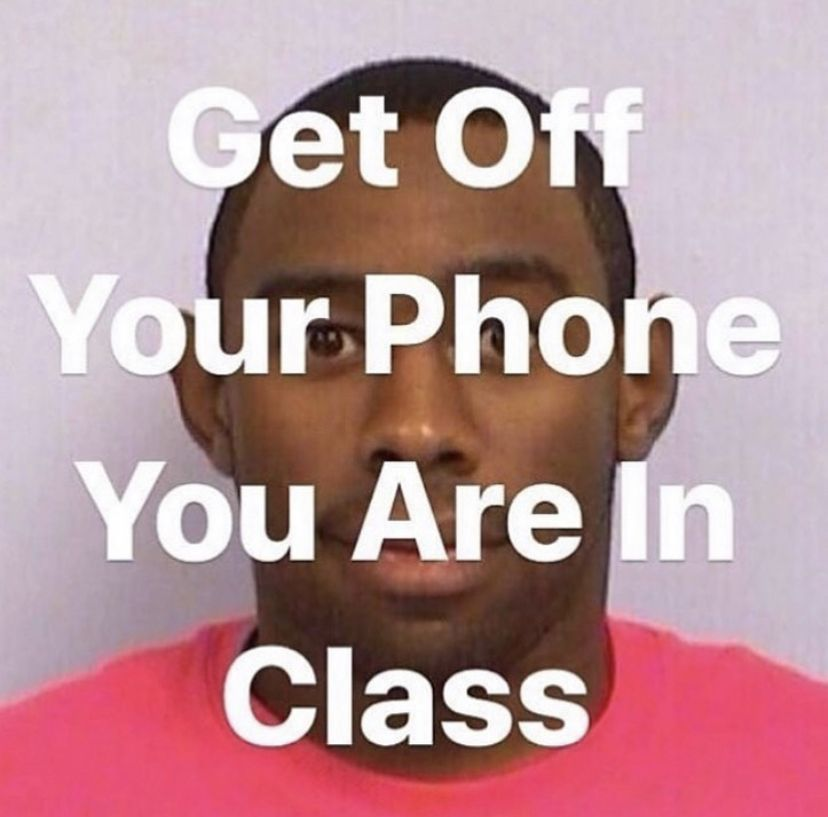 The Teacher Is Gonna Take Your Phone Edgy Memes Stupid Memes Response Memes