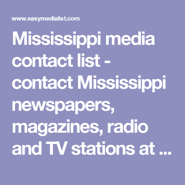 Mississippi Media Contact List  Contact Mississippi Newspapers