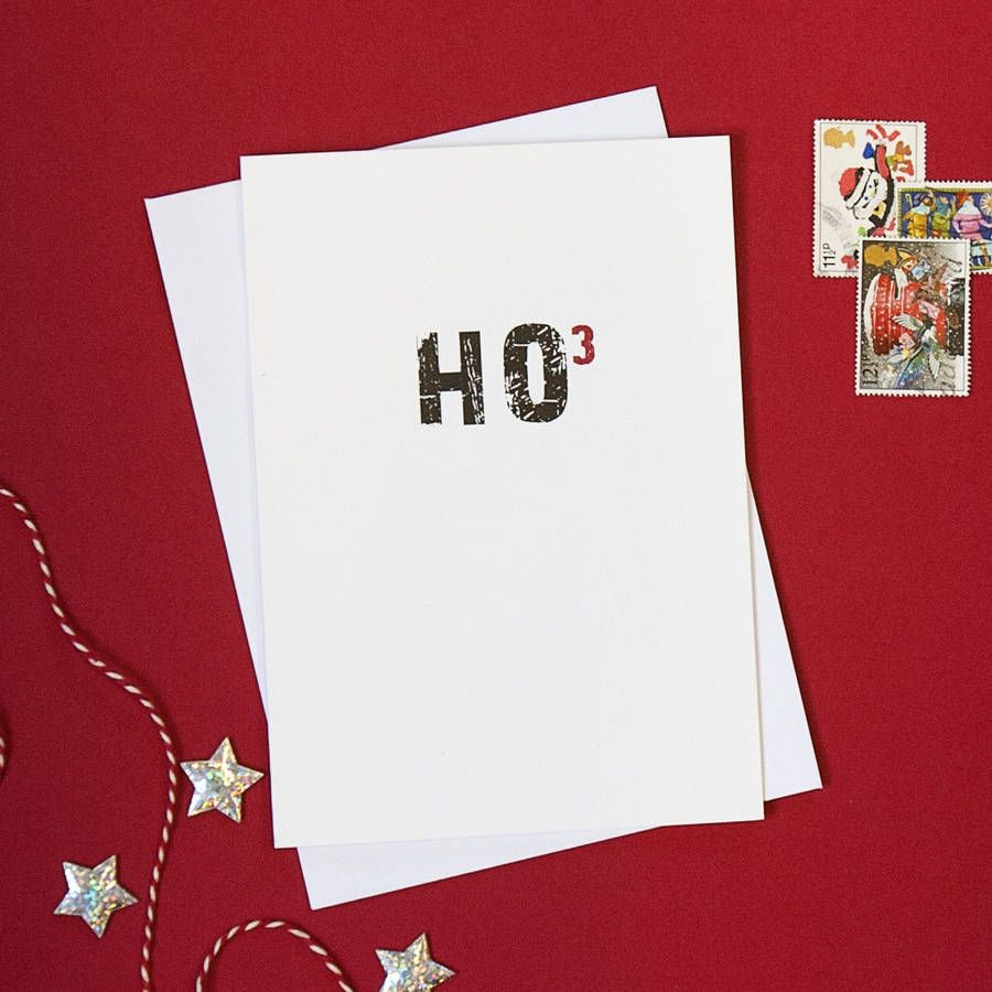 A witty spin on Santa\'s famous cheer, HO HO HO (or HO to the power ...