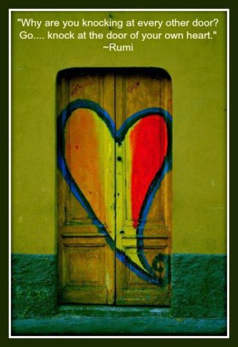LOVE LOVE LOVE This Quote By Rumi Why Are You Knocking At Every Other Door?