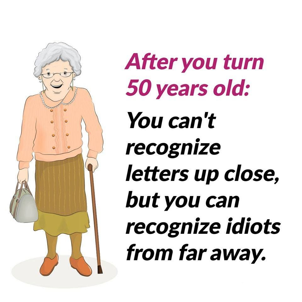 Pin By Lynette Rogers On Over The Hill Gang Getting Older Humor Badass Quotes Funny Pix