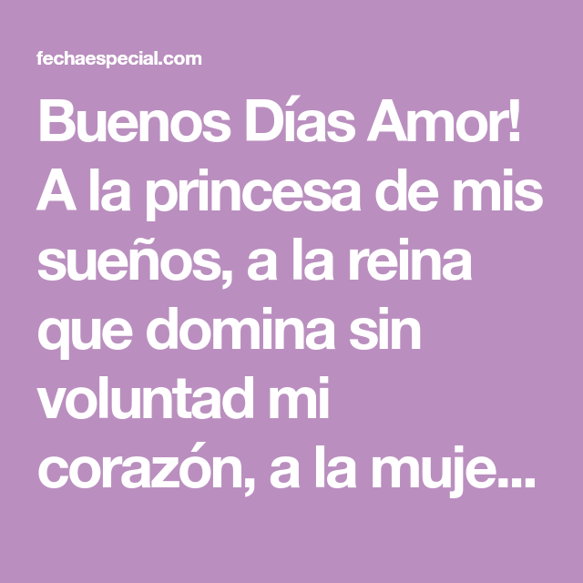 Buenos Días Amor A La Princesa De Mis Sueños A La Reina Que Domina
