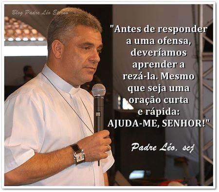Padre Léo Eterno Frases De Oração Oração E Frases Sobre