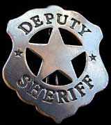 Deputy Sheriff Badge - This type of badge was worn by two deputies, Bob Olinger and J.W. Bell, who were assigned to guard Billy The Kid while he was awaiting hanging in Lincoln, New Mexico.