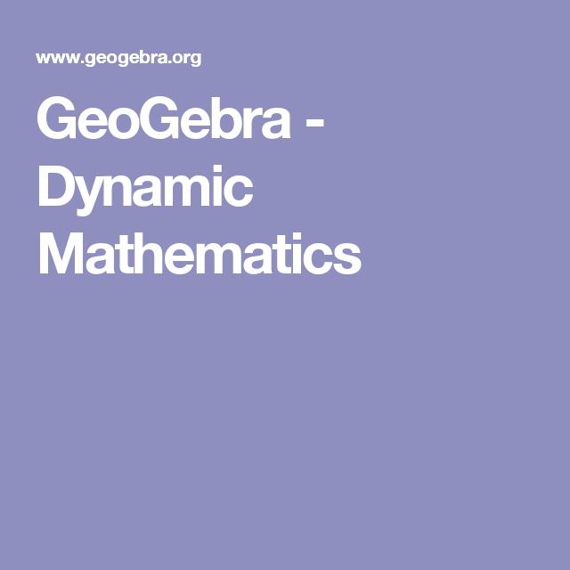 Geogebra Dynamic Mathematics Free Math Apps Mathematics Free Math