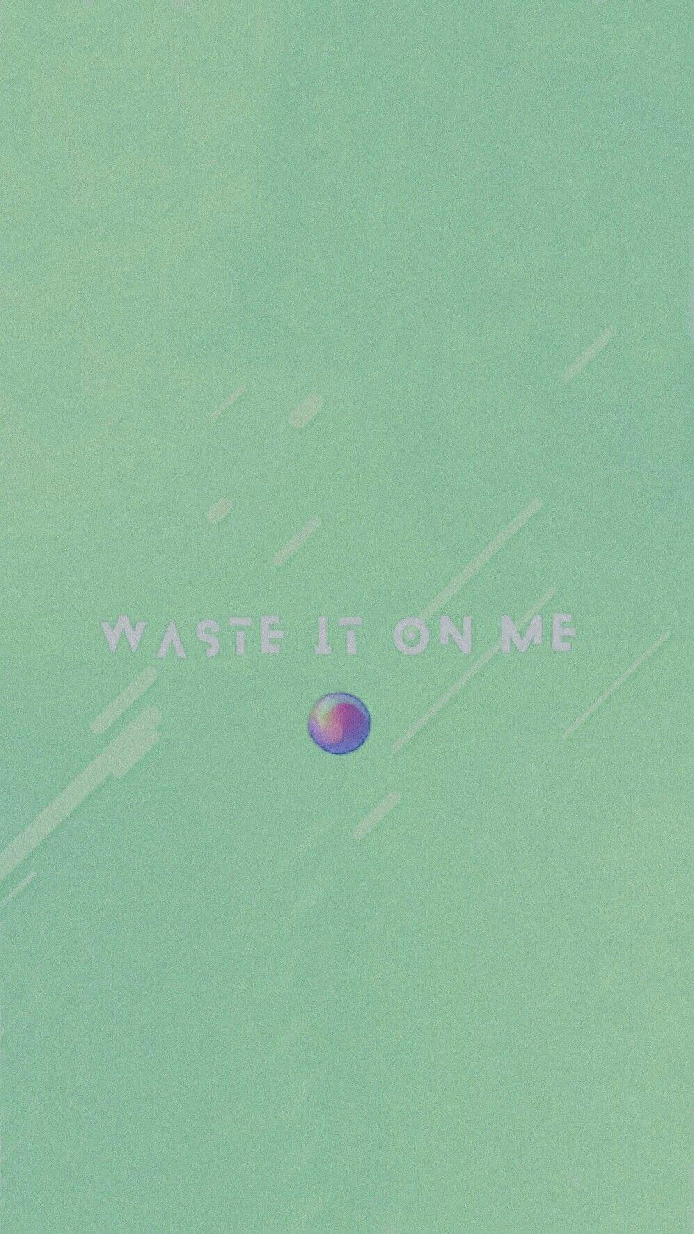 Lockscreen Waste It On Me Wasteitonme Bts Bts