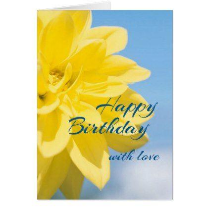 Beautiful Yellow Flower Birthday Card Zazzle Com Flower Birthday Cards Birthday Cards Happy Birthday Love