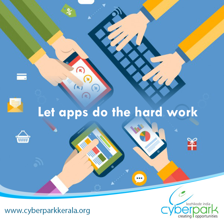 #TuesdayTip - Let apps do the hard work. What's taking up your time? There's probably an app for it. Let it do the hard work rather than you!#CyberParkKozhikode