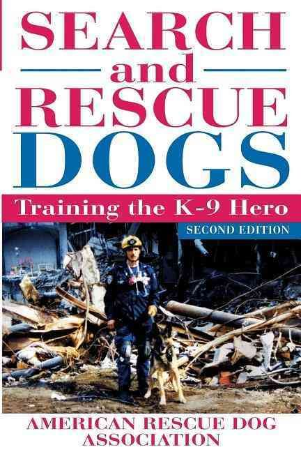 Search And Rescue Dogs Training The K 9 Hero Search And Rescue