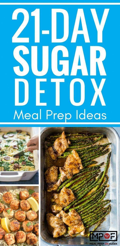 21 Day Sugar Detox Meal Prep Ideas - Meal Prep on Fleek #sugardetoxplan 21 Da...