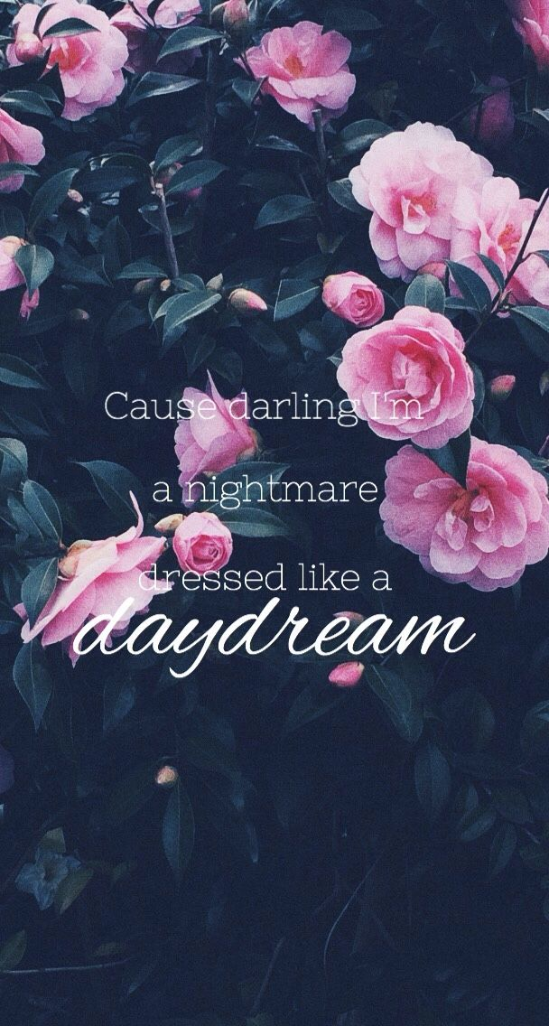 cause darling ima nightmare dressed like a daydream