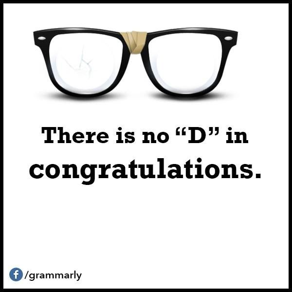 """There's no """"d"""" in """"congratulations"""".   (Or refrigerator!)"""