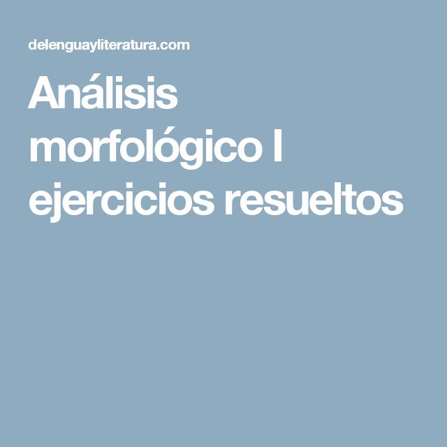 Análisis Morfológico I Ejercicios Resueltos Ejercicios Resueltos Ejercicios Comida Y Bebida