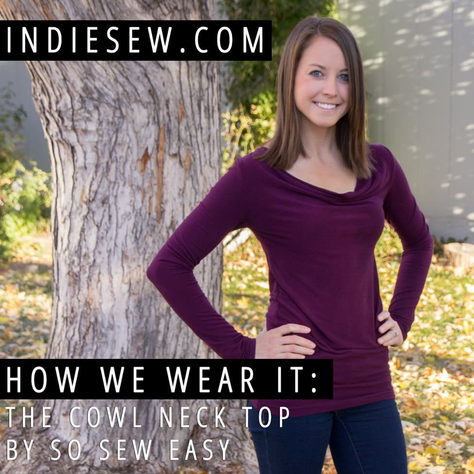 See how Steve's wife, Amanda, wears the Cowl Neck Top by So Sew Easy. This is a perfect sewing pattern for Fall!