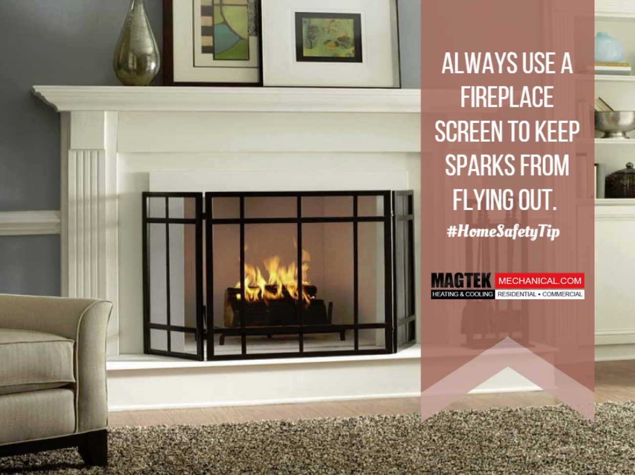 Be Sure To Use A Fireplace Screen Before Cozying Up Next To The