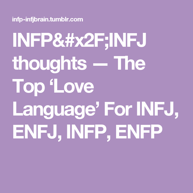 INFP/INFJ thoughts — The Top 'Love Language' For INFJ, ENFJ, INFP