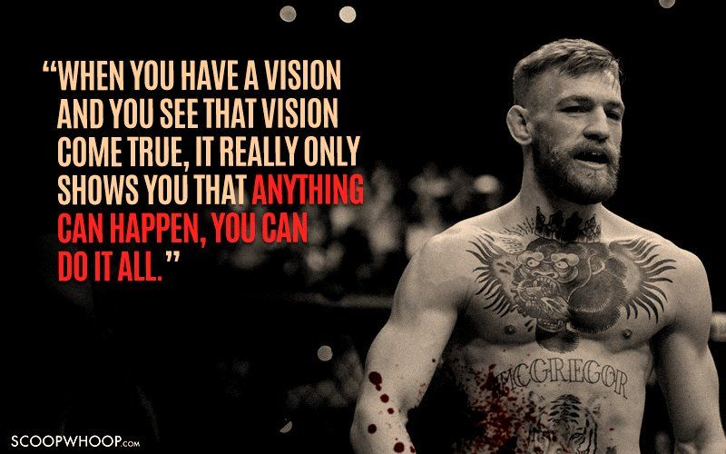 15 Conor Mcgregor Quotes That Prove He S The Most Inspirational Badass Out There Conor Mcgregor Quotes Fighter Quotes Conor Mcgregor