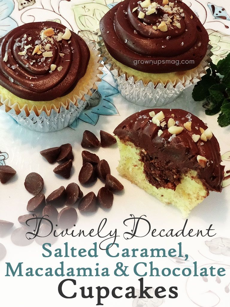 Divinely Decadent Salted Caramel, Macadamia & Chocolate Cupcakes - Grown Ups Magazine - Indulge in these Salted Caramel, Macadamia & Chocolate Cupcakes for a decadent mix of salty, sweet, and YUM!
