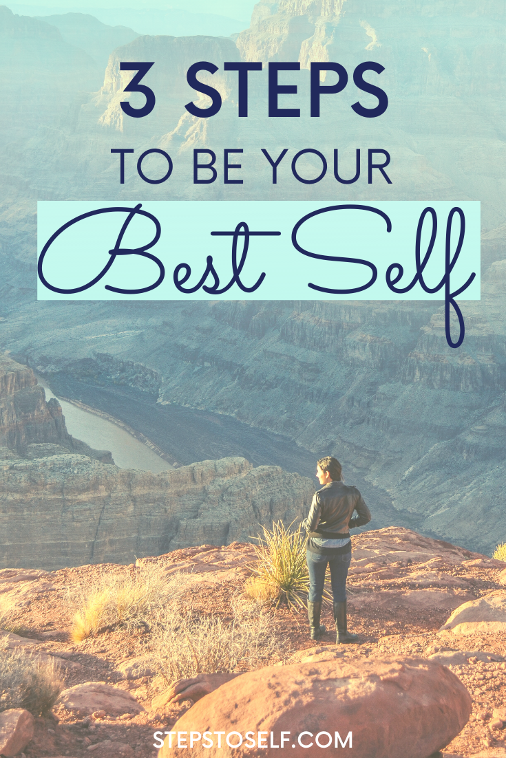 3 Ways to Be Your Best Self in 2020 - Steps to Self #personalgrowth