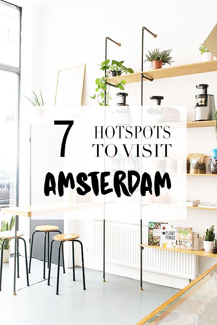 Hotspots Amsterdam New Hotspots In Amsterdam Amsterdam City Guide Your Little