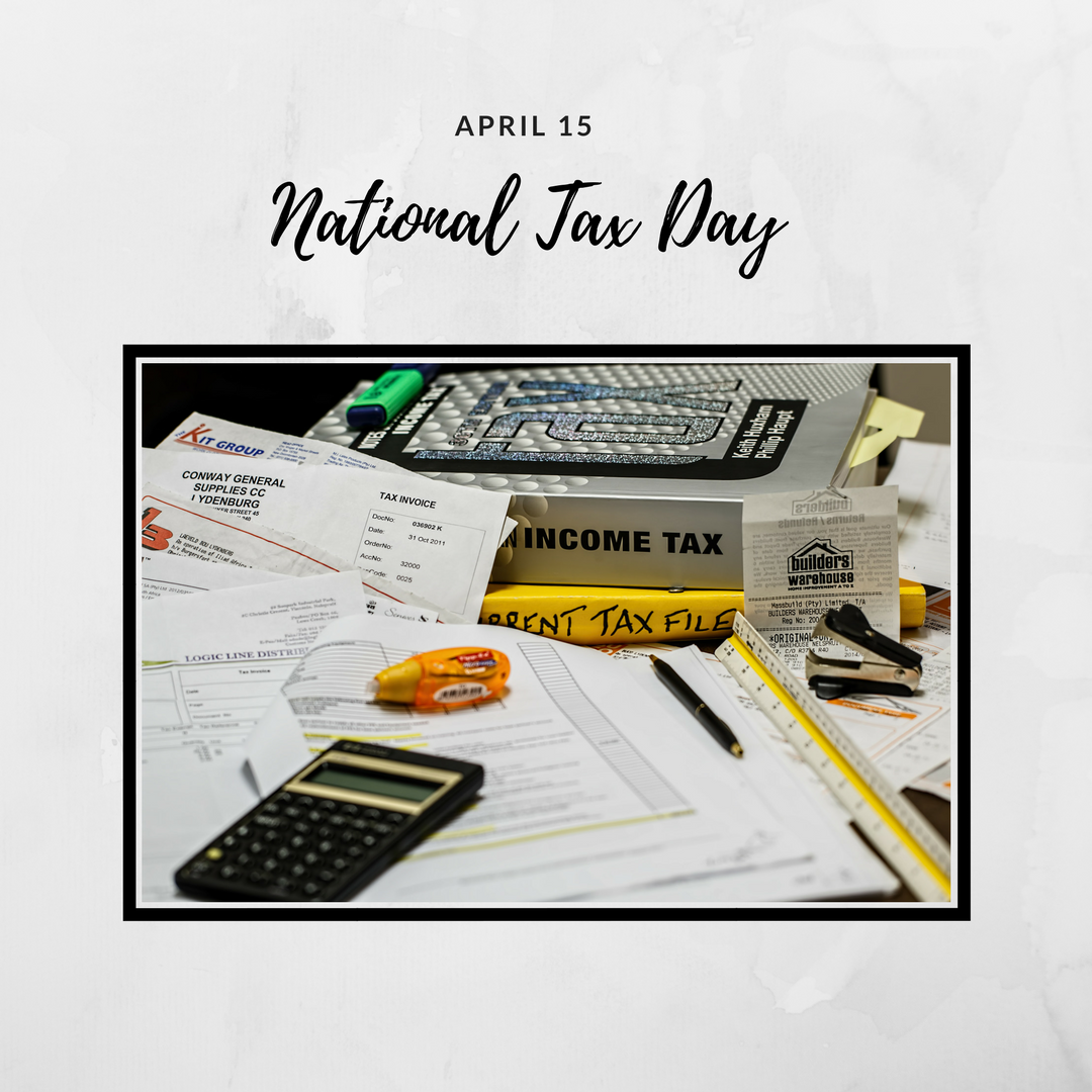 April 15 of each year is National Tax Day. In the United