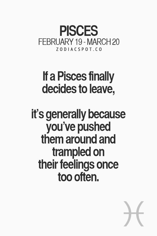 Pisces Quotes I've Had To Walk Away Quite A Few Times I'm A Pisces  Pinterest
