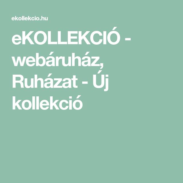 5411e3263294 eKOLLEKCIÓ - webáruház, Ruházat - Új kollekció   divat in 2019 ...