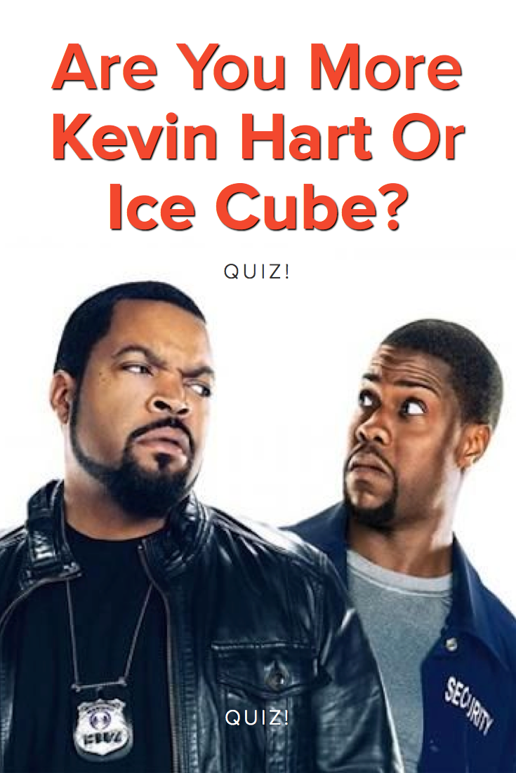 Are you more Kevin Hart or Ice Cube? Take this quiz and find out ...