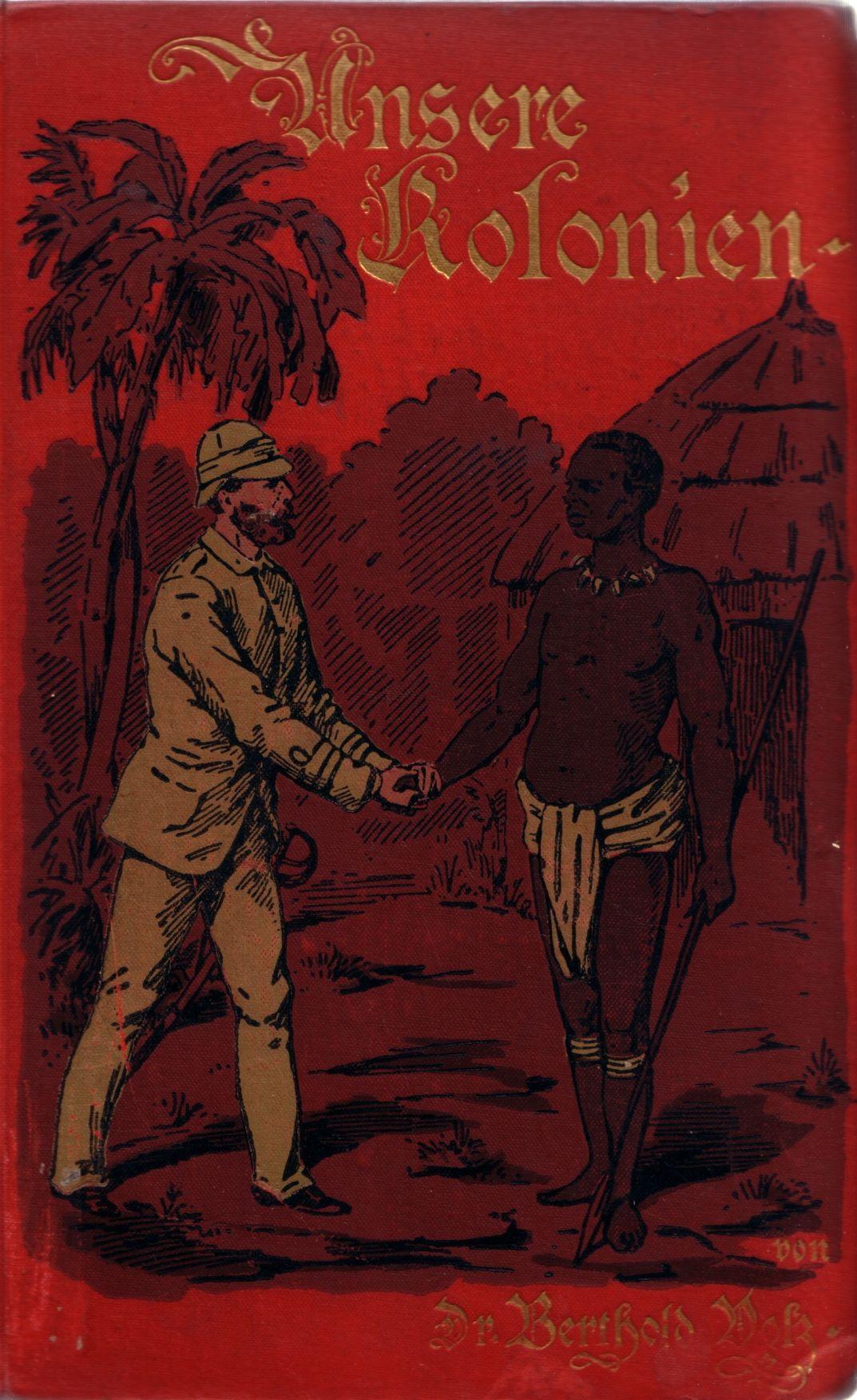 Berthold Volz Unsere Kolonien Land Und Leute 1891 Leipzig F A Brockhaus Https Www Pinterest C Deutschland Kultur Deutsch Sudwestafrika Deutsche Kolonien