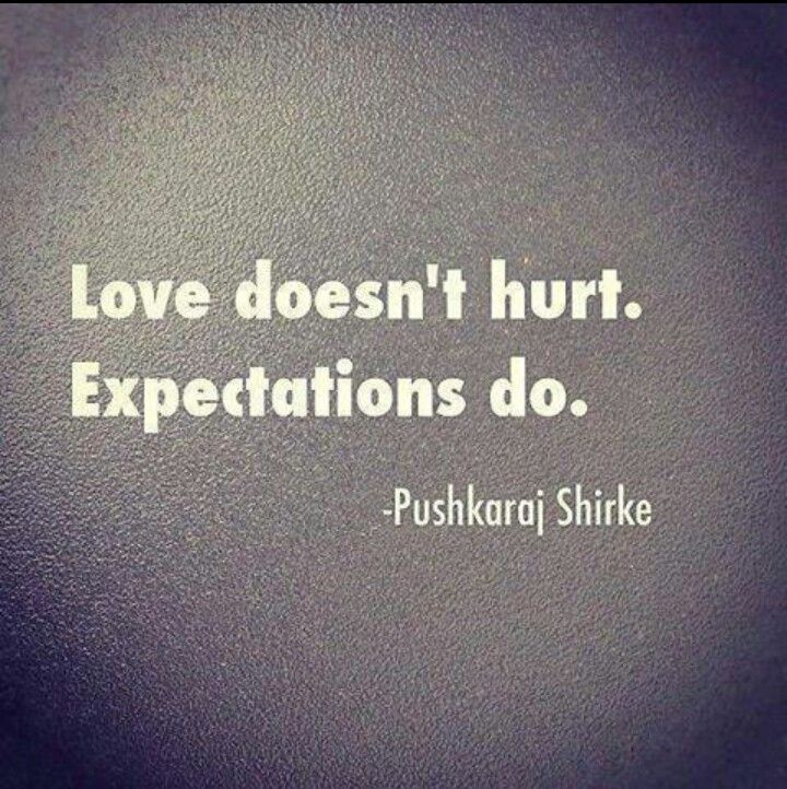 Love Doesnt Hurt Expectations Do And After Being Abused By A Mother With Npd I Have Learned To Have Low Expectations Because Low Expectations Will