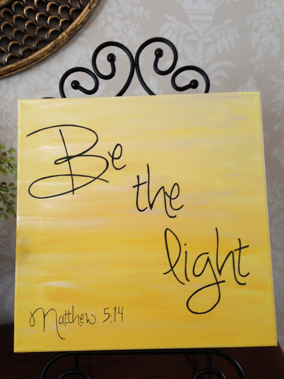 Be the light. Matthew 5:14. Hand painted word art. Inspirational ...
