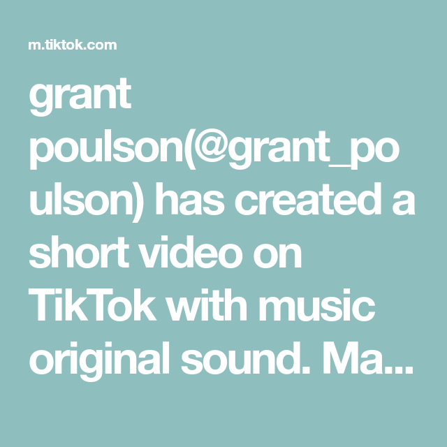 Grant Poulson Grant Poulson Has Created A Short Video On Tiktok With Music Original Sound Make 500 Month Doing 0 Work Earn More Money Get Free Stuff Grant
