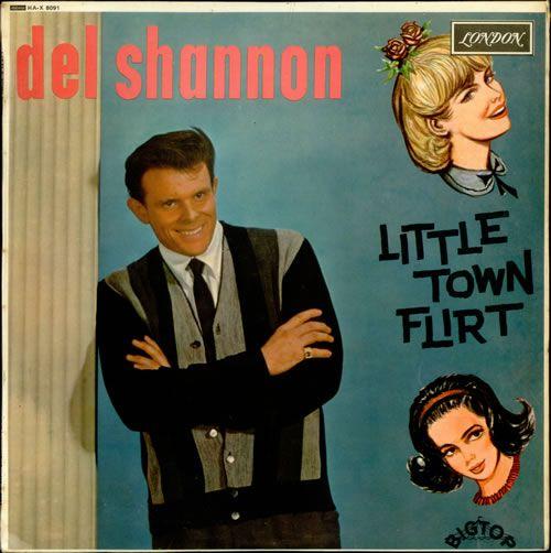 Del Shannon Little Town Flirt 1963 Famous Album Covers Album Covers Del Shannon