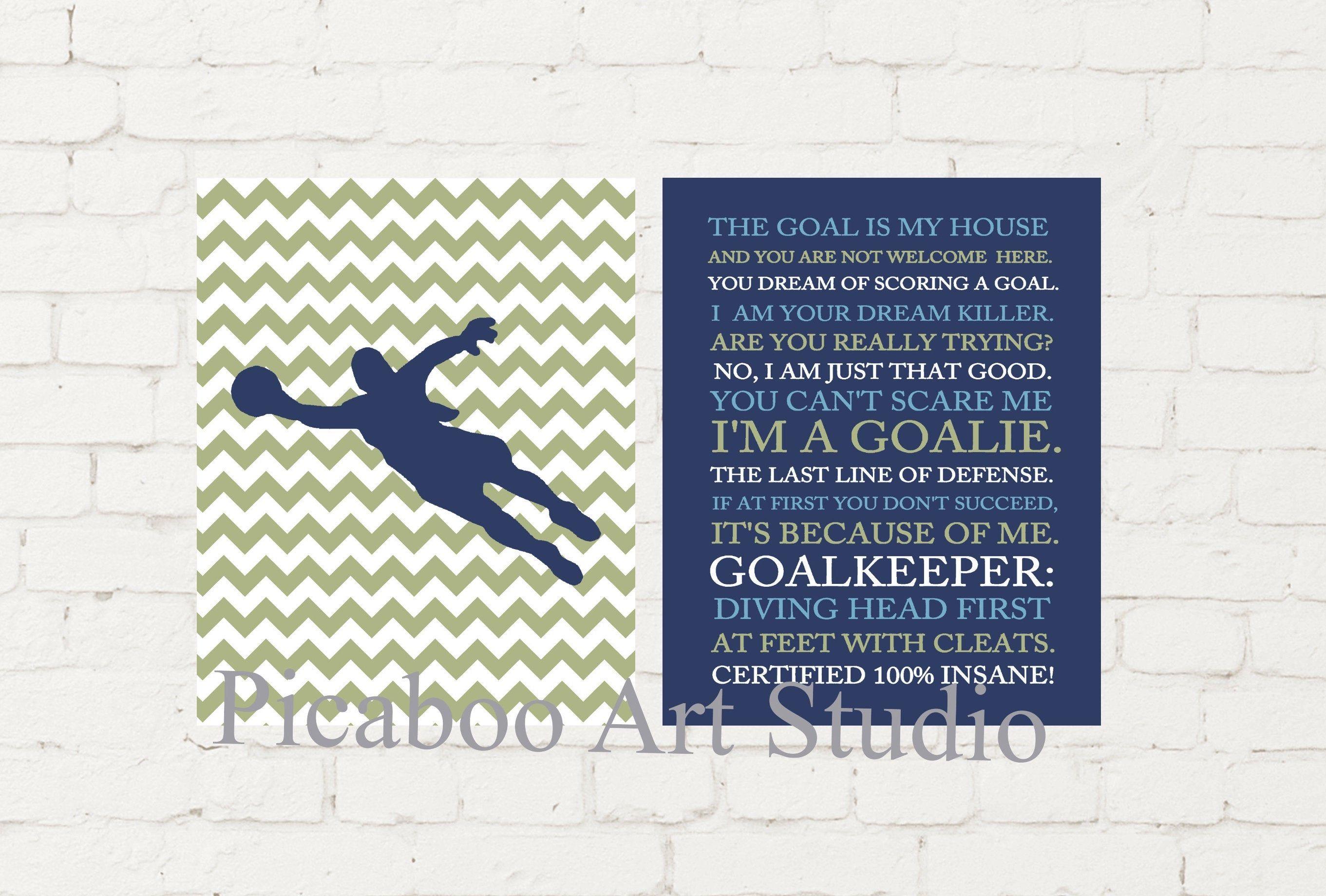 Goal keeper, goalie, soccer girl, soccer quotes, girls sports art, soccer theme room decor, girls r