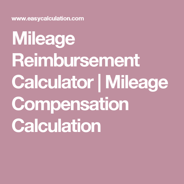 Mileage Reimbursement Calculator  Mileage Compensation