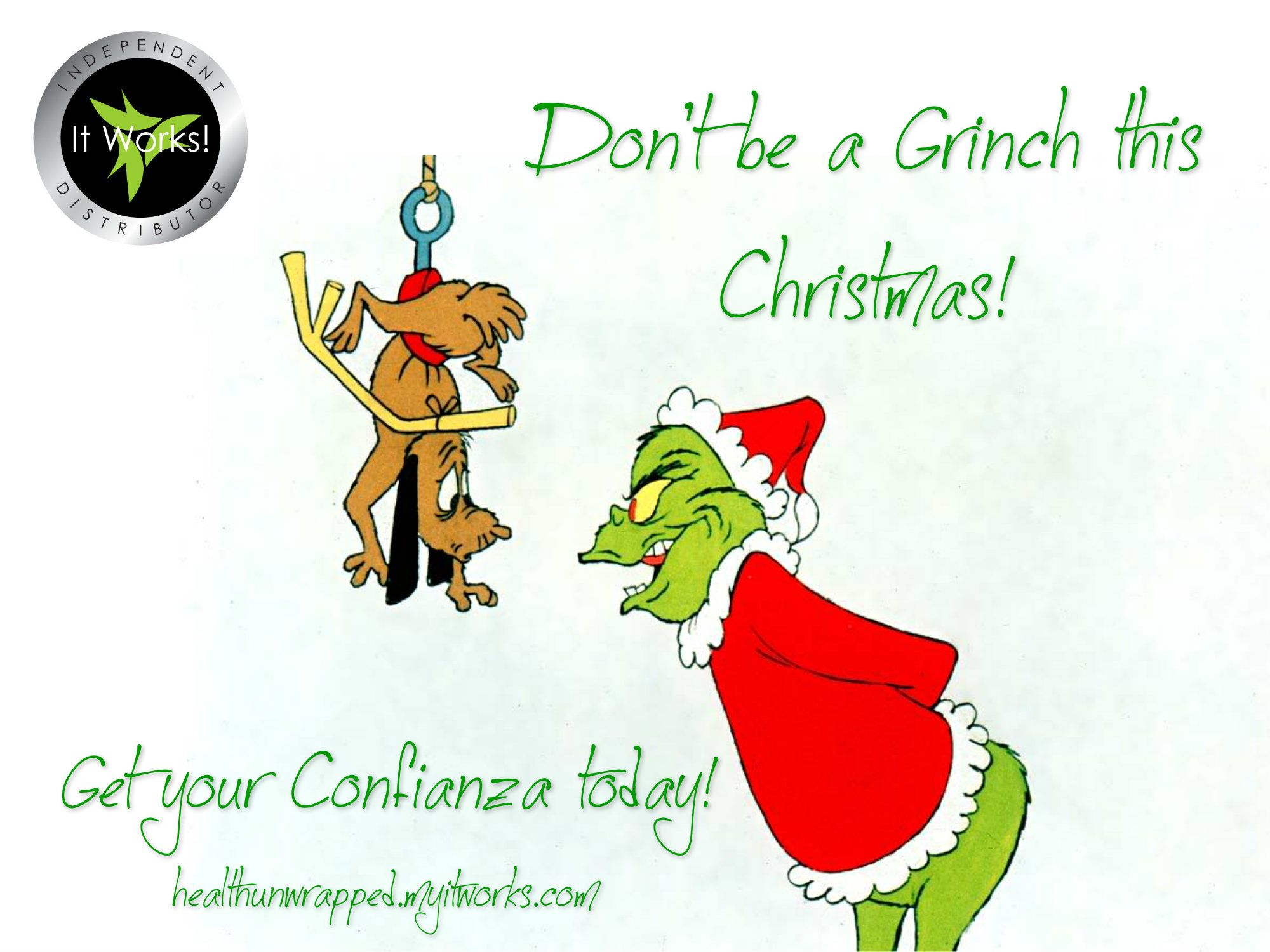 Don\'t be a grinch this christmas! Take It Works! Confianza ...