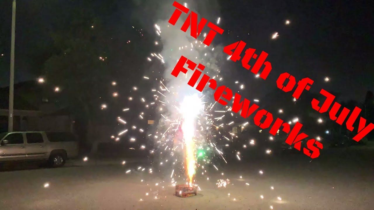 4th of July TNT Fireworks Show 2019 Happy Birthday