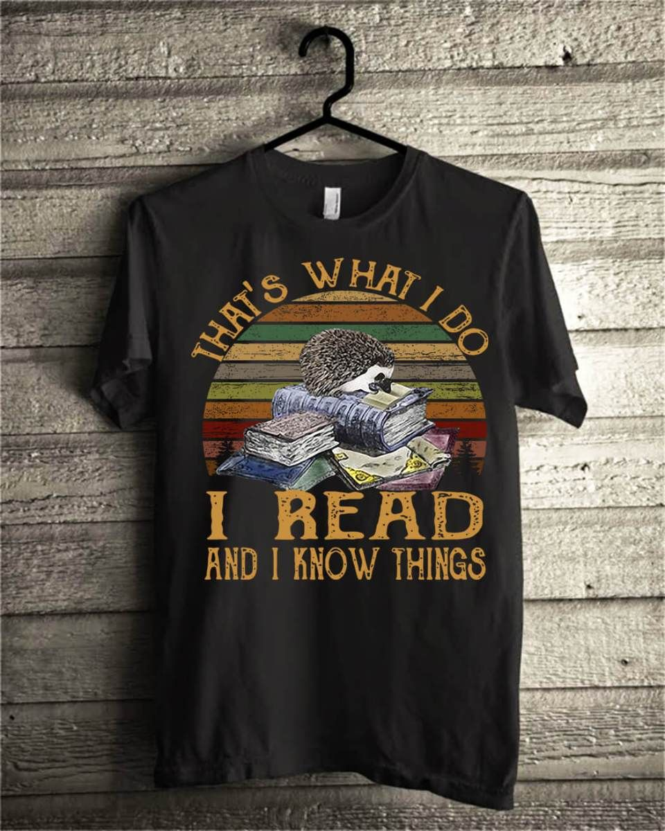 That S What I Do I Read And I Know Things Vintage Shirt Vintage