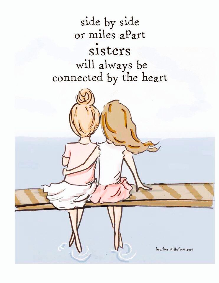Sisters will always be connected by heart