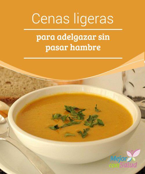 Cenas ligeras para adelgazar sin pasar hambre cenas - Meriendas ligeras para adelgazar ...