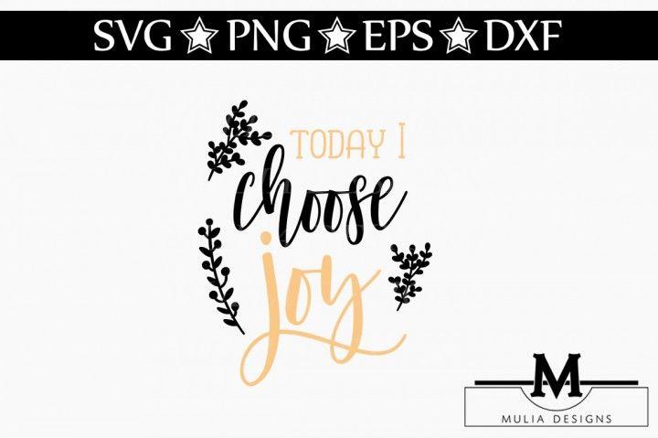 Download Today I Choose Joy SVG By Mulia Designs #svg #cricut # ...