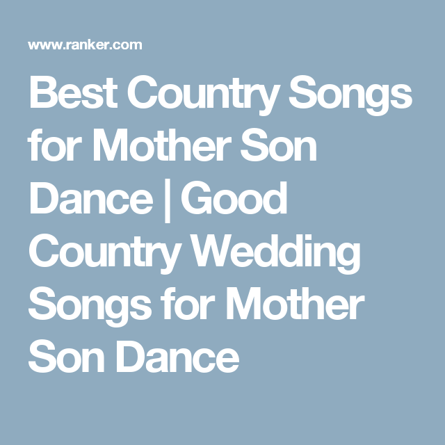 Best Country Songs For Mother Son Dance