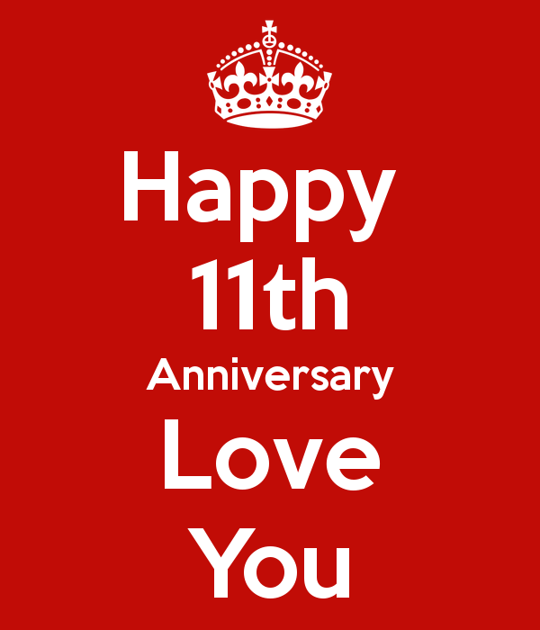 11th Anversary Happy 11th Anniversary Love You With Images Happy 11th Anniversary 11th Anniversary Happy Anniversary Wishes
